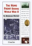 The Home Front During World War II in American History, R. Conrad Stein, 0766019845