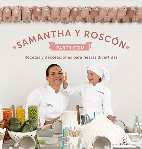 Samantha y Roscón party.com: Recetas y decoraciones para fiestas divertidas (Spanish Edition