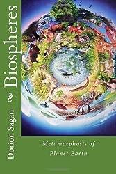 Biospheres: Metamorphosis of Planet Earth