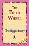 Fifth Wheel, Olive Higgins Prouty, 1421831015