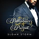 Billionaire's Pursuit: Never Never Man Book 1 | Sloan Storm