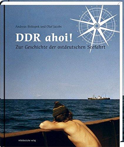 DDR ahoi! Kleines Land auf großer Fahrt