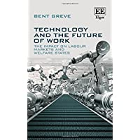 Technology and the Future of Work: The Impact on Labour Markets and Welfare States
