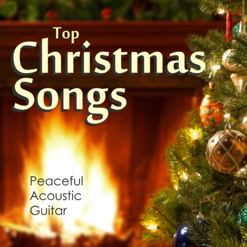 Top Christmas Songs - Peaceful Acoustic Guitar