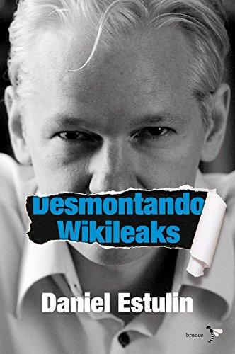 Descargar Libro Desmontando Wikileaks Daniel Estulin