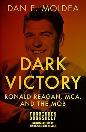 Amazon Dark Victory Ronald Reagan MCA And The Mob Forbidden