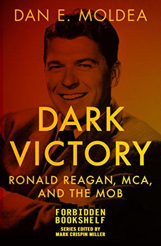 Dark Victory Ronald Reagan Mca And The Mob Forbidden Bookshelf Book 23