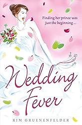 Wedding Fever. by Kim Gruenenfelder