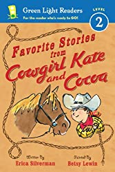 Favorite Stories from Cowgirl Kate and Cocoa (Green Light Readers Level 2)