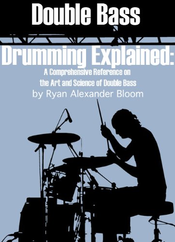 Double Bass Drumming Explained: A Comprehensive Reference on the Art and Science of Double Bass