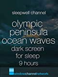 Olympic Peninsula Ocean Waves dark screen for Sleep 9 hours