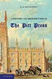 A History and Description of the Pitt Press : Erected to the Memory of Mr Pitt, for the Use of the University Printing Press, Crutchley, E. A., 110769339X