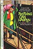 img - for ANYTHING CAN HAPPEN by George and Helen Waite Papashvily book / textbook / text book