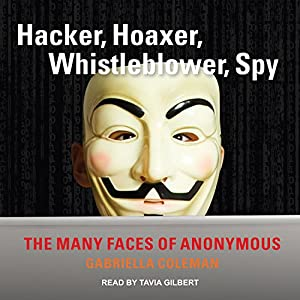 Hacker, Hoaxer, Whistleblower, Spy Audiobook