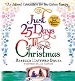 Just 25 Days 'til Christmas, Rebecca Hayford Bauer, 1591855675