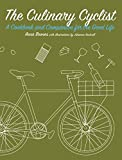The Culinary Cyclist: A Cookbook and Companion for