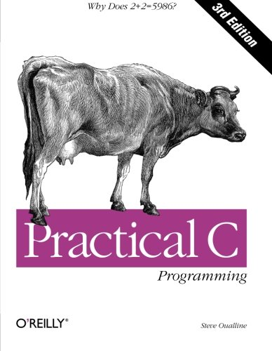 Practical C Programming: Why Does 2+2 = 5986? (Nutshell Handbooks) by O'Reilly Media