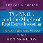 The Myths and the Magic: A Selection from Rich Dad Advisors: ABCs of Real Estate Investing | Ken McElroy