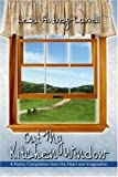 Out My Kitchen Window, Lesa Autrey-Carroll, 1424162793