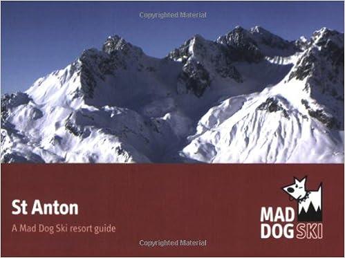 St Anton (Mad Dog Ski Resort Guides)
