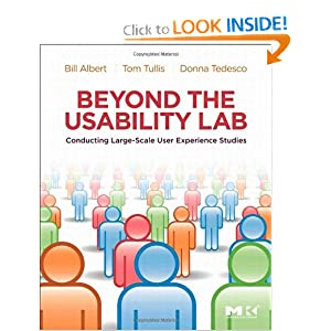 Beyond the Usability Lab: Conducting Large-scale Online User Experience Studies William Albert, Thomas Tullis and Donna Tedesco