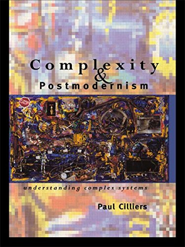 complexity science and postmodernism in the However, i think cilliers is hung up on, and moreover knows that he is hung up on, the distinction between the postmodernist programme as a general deconstruction of science and the possibility of using complexity as the basis of a coherent and acceptable postmodern science.
