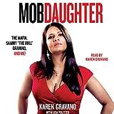 Mob Daughter: The Mafia, Sammy''The Bull'' Gravano, and Me!