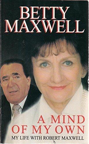 A Mind of My Own by Elisabeth Maxwell (1995-04-07) (A Mind Of My Own Elisabeth Maxwell)