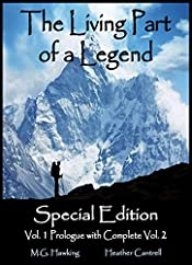 The Living Part of a Legend Special Edition: Volume One Prologue & Complete Volume Two