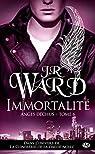 Anges Déchus, tome 6 : Immortalité par Ward