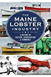 The Maine Lobster Industry, Cathy Billings, 1626194106