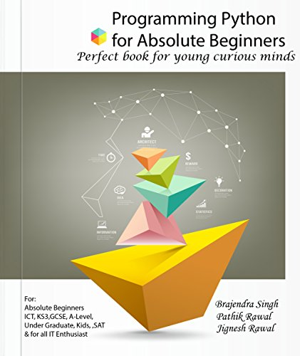Download Python for the Beginners: Learn Python in Simple Steps. For absolute beginners, Kids, ICT, KS3, GCSE, A-Level, Under Graduate, SAT & IT Enthusiasts. Pdf
