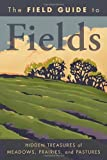 The Field Guide to Fields, U. S. National Geographic Society Staff, 1426205082