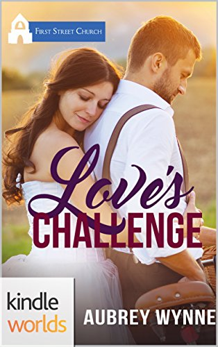 First Street Church Romances: Love's Challenge (Kindle Worlds Novella)