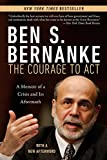 img - for The Courage to Act: A Memoir of a Crisis and Its Aftermath book / textbook / text book