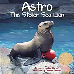 Astro: The Steller Sea Lion Audiobook
