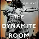 The Dynamite Room Audiobook by Jason Hewitt Narrated by Will Thorp