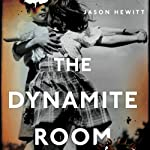 The Dynamite Room | Jason Hewitt