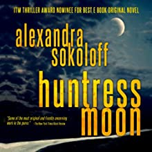 Huntress Moon Audiobook by Alexandra Sokoloff Narrated by R.C. Bray