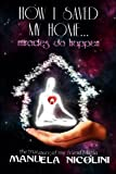 img - for How I saved my Home... Miracles do happen book / textbook / text book