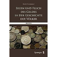 Segen und Fluch des Geldes in der Geschichte der Völker - Band 2