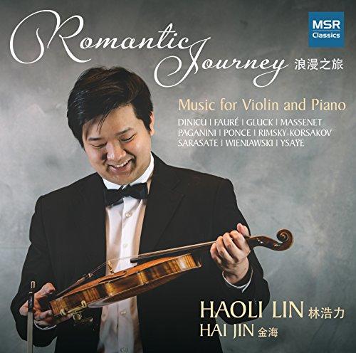Romantic Journey - Music for Violin and Piano by Dinicu, Fauré, Gluck, Massenet, Paganini, Ponce, Rimsky-Korsakov, Sarasate, Wieniawski and Ysaÿe
