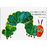 La oruga muy hambrienta: Board Book (Spanish Edition)