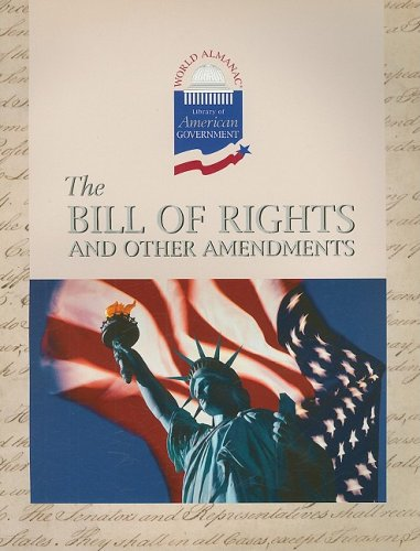 The Bill of Rights and Other Amendments (World Almanac Library of American Government) pdf epub