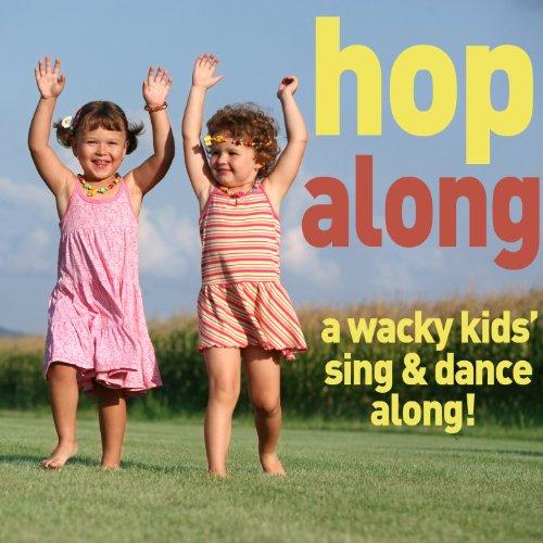 Hop Along: A Wacky Kids Sing and Dance Along