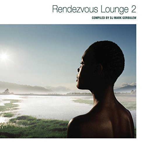 Rendezvous Lounge, Vol. 2 compiled by DJ Mark Gorbulew ()