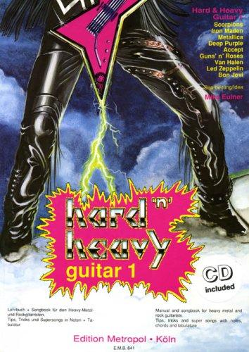 hard'n' heavy für Rockgitarre. Tips, Tricks und Supersongs in Noten und Tabulatur