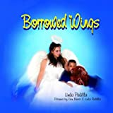Borrowed Wings, Linda Padilla, 0989195503