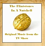 The Flintstones in a Nutshell (Original Music from the TV Show) by Various Artists