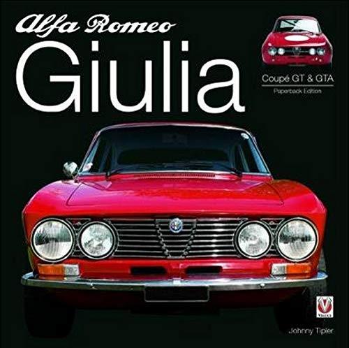 Alfa Romeo Giulia GT & GTA: Paperback Edition Johnny Tipler